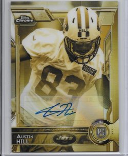 2015 Topps Chrome Gold Sepia Refractor Rookie Autograph - Austin Hill