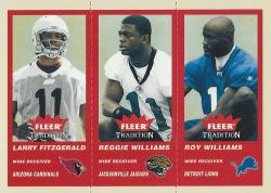 2004 Fleer Tradition  Larry Fitzgerald/Reggie Williams/Roy Williams