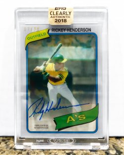 2018 Topps Clearly Authentic Rickey Henderson Auto