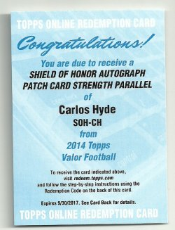 Carlos Hyde - 2014 Topps Valor - Shield of Honor Autograph Patch Card Strength Redemption