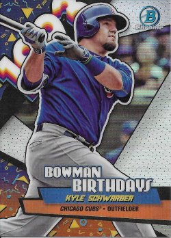 2018 Bowman Chrome Bowman Birthdays Refractors Schwarber