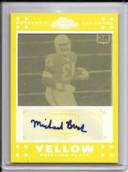 2007 Topps Chrome Yellow Autograph Printing Plate - Michael Bush