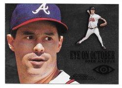 2000 Fleer Skybox Dominion Eye on October Greg Maddux