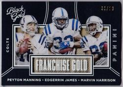 2016 Panini Black Gold Franchise Gold Holo White Gold  w/ Marvin Harrison / Peyton Manning Edgerrin James